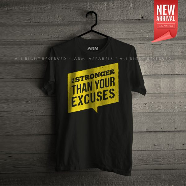 ARM Apparels Be Stronger Than You Excuses T-Shirts