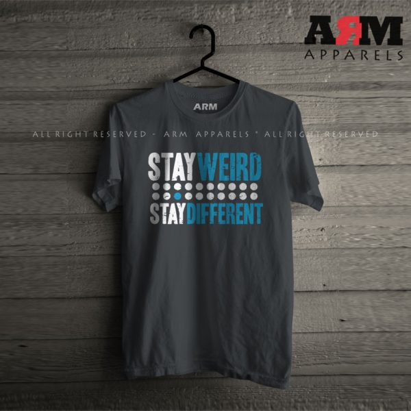 ARM Apparels Stay Weird And Stay Different T-Shirt